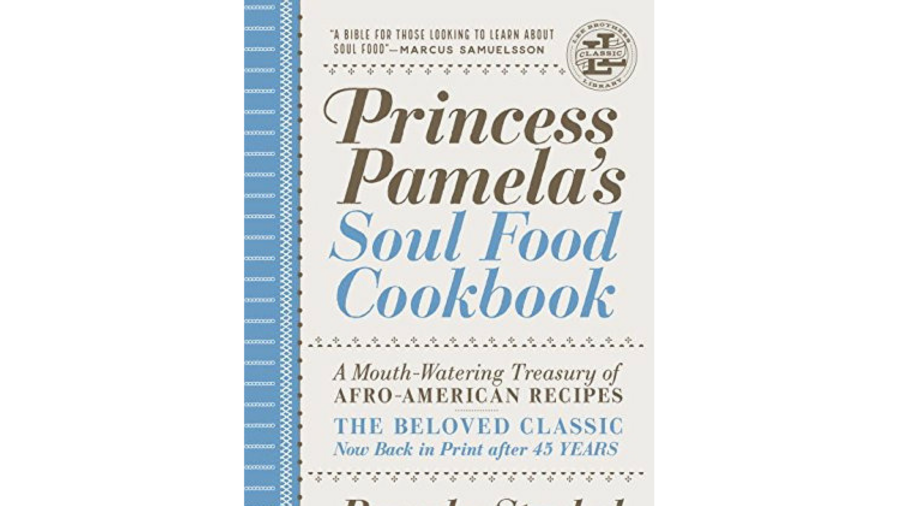 Cookbook of the Week Princess Pamela's Soul Food Cookbook