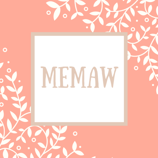 Mother-in-Law Name: MeMaw