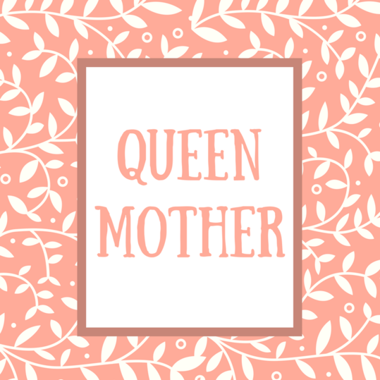 Mother-in-Law Name: Queen Mother
