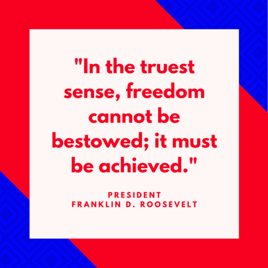 President Franklin D. Roosevelt on Freedom