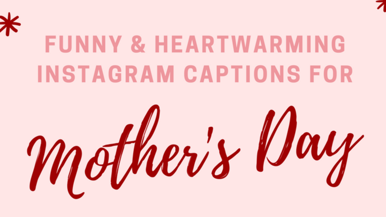 Funny & Heartwarming Instagram Captions for Mother's Day